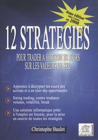 Christophe Baulet - 12 Stratégies pour trader à horizon 2/8 jours sur les valeurs du SRD.