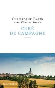 Christophe Bazin - Curé de campagne.
