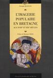 Christophe Beauducel - L'imagerie populaire en Bretagne aux XVIIIe et XIXe siècles.