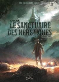 Christophe Bec et Claudio Montalbano - Angel : Le Sanctuaire des hérétiques Tome 1 : Première partie.