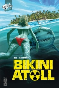 Christophe Bec et Bernard Khattou - Bikini Atoll Tome 1 : .