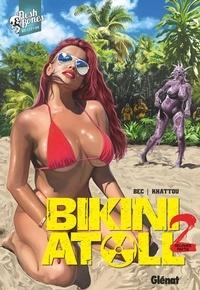 Christophe Bec et Bernard Khattou - Bikini Atoll Tome 2.2 : .
