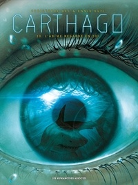 Christophe Bec et Ennio Bufi - Carthago Tome 10 : L'abîme regarde en toi.