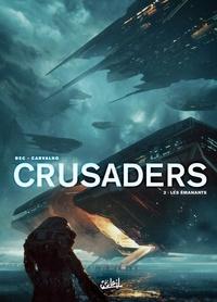 Christophe Bec - Crusaders T02 - Les Émanants.