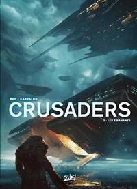 Christophe Bec et Leno Carvalho - Crusaders Tome 2 : Les émanants.