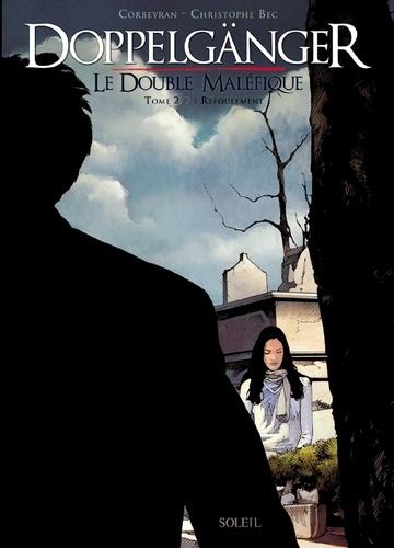 Christophe Bec et Eric Corbeyran - Doppelgänger  : Le Double Maléfique - Tome 2, Refoulement.