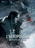 Christophe Bec - L'Aéropostale - Des Pilotes de légende T05 - Mermoz - Livre II.