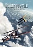 Christophe Bec - L'Aéropostale - Des Pilotes de légende T06 - Henri Rozès.