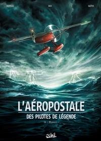 Christophe Bec et Patrick Dumas - L'aéropostale, des pilotes de légende Tome 2 : Mermoz.