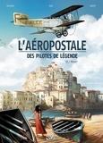 Christophe Bec et Patrick-A Dumas - L'aéropostale, des pilotes de légende Tome 3 : Vachet.