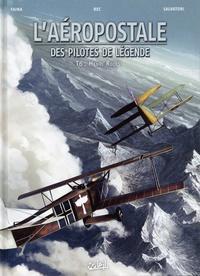 Laéropostale, des pilotes de légende Tome 6.pdf