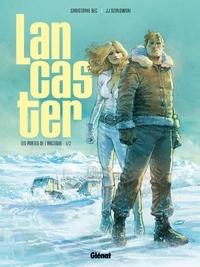 Christophe Bec et Jean-Jacques Dzialowski - Lancaster Tome 1 : Les portes de l'Arctique.