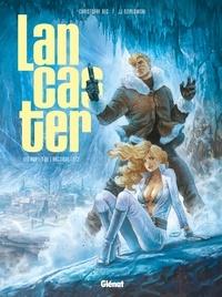 Christophe Bec et Jean-Jacques Dzialowski - Lancaster Tome 2 : Les portes de l'Arctique.