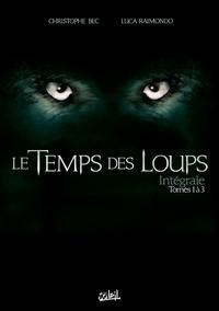 Christophe Bec et Luca Raimondo - Le Temps des Loups  : Coffret en 3 volumes - Tome 1, Damonte; Tome 2, Le Prix du sang; Tome 3, Les Chasseurs.