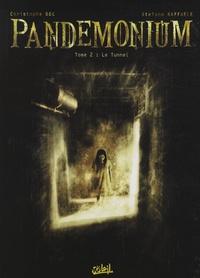 Christophe Bec et Stefano Raffaele - Pandemonium Tome 2 : Le Tunnel.