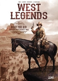 Christophe Bec et Lucio Leoni - West Legends Tome 2 : Billy the Kid - The Lincoln County War.