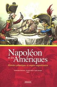Christophe Belaubre et Jordana Dym - Napoléon et les Amériques - Histoire atlantique et empire napoléonien.