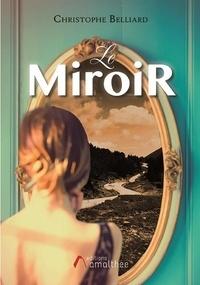 Christophe Belliard - Le miroir.