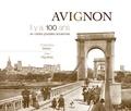 Christophe Belser - Avignon - Il y a 100 ans en cartes postales anciennes.