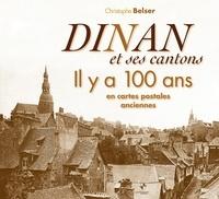 Christophe Belser - Dinan et ses cantons - Il y a 100 ans en cartes postales anciennes.