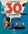 Christophe Belser et Francis Dréer - La France des 30 glorieuses (1945-1975).