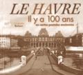 Christophe Belser - Le Havre - Il y a 100 ans en cartes postales anciennes.
