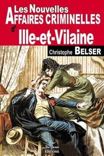 Christophe Belser - Les nouvelles affaires criminelles d'Ille-et-Vilaine.
