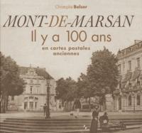 Christophe Belser - Mont-de-Marsan - Il y a 100 ans en cartes postales anciennes.