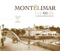 Christophe Belser - Montélimar - Il y a 100 ans en cartes postales anciennes.