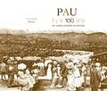 Christophe Belser et Anne-francoise Lollichon - Pau - Il y a 100 ans en cartes postales anciennes.