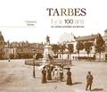 Christophe Belser - Tarbes - Il y a 100 ans en cartes postales anciennes.