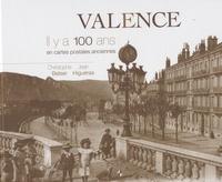 Christophe Belser - Valence - Il y a 100 ans en cartes postales anciennes.