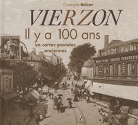 Christophe Belser - Vierzon - Il y a 100 ans en cartes postales anciennes.
