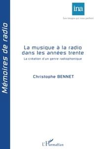 Christophe Bennet - La musique à la radio dans les années trentre - La création d'un genre radiophonique.
