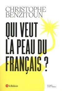 Christophe Benzitoun - Qui veut la peau du français ?.