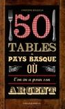 Christophe Berliocchi - 50 tables du Pays Basque où l'on en a pour son argent.
