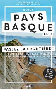 Christophe Berliocchi - Guide Pays basque sud - Passez la frontière !.