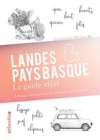 Christophe Berliocchi - Landes & Pays basque - Le guide idéal.
