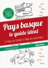 Christophe Berliocchi - Pays basque, le guide idéal - A l'usage des estivants et même des autochtones !.