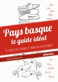 Christophe Berliocchi - Pays basque - Le guide idéal (à l'usage des estivants et même des autochtones).