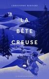Christophe Bernard - La bête creuse.
