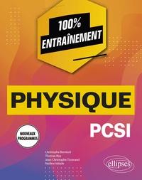 Christophe Bernicot et Thomas Roy - Physique PCSI - Nouveaux programmes.