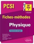 Christophe Bernicot et Pauline Boulleaux-Binot - Physique PCSI - Fiches-méthodes et exercices corrigés.