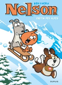 Christophe Bertschy - Nelson Tome 18 : Crétin des alpes.