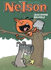 Christophe Bertschy - Nelson Tome 2 : Catastrophe naturelle.