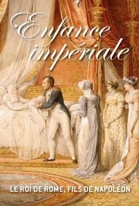 Enfance impériale - Le roi de Rome, fils de Napoléon.pdf