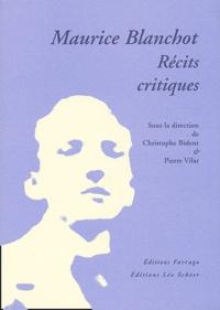 Christophe Bident et Pierre Vilar - Maurice Blanchot - Récits critiques.