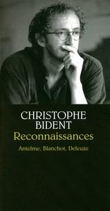 Christophe Bident - Reconnaissances - Anselme, Blanchot, Deleuze.