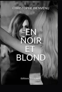Christophe Bienvenu - En noir et blond.
