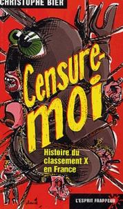 Christophe Bier - Censure-moi - Histoire du classement X en France.